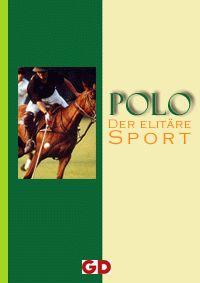 Vorschau Polo - Der elitaere Sport: Kurz and kompakt das Wichtigste - Bild 1